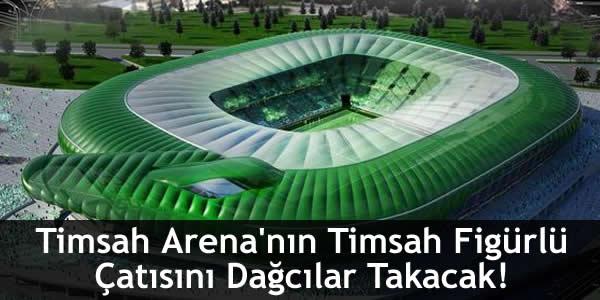 Timsah Arena'nın Timsah Figürlü Çatısını Dağcılar Takacak!