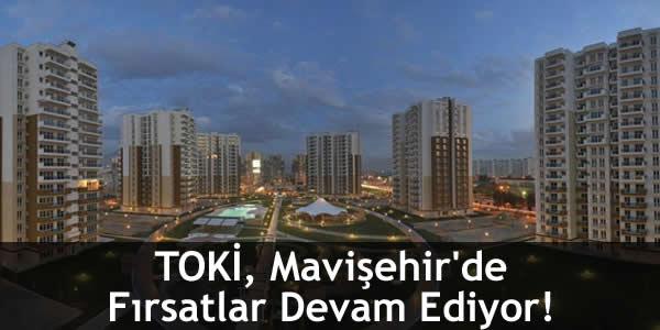 TOKİ, Mavişehir'de Fırsatlar Devam Ediyor!