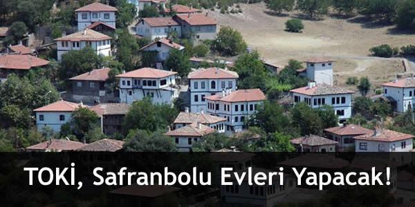 TOKİ, Safranbolu Evleri Yapacak!