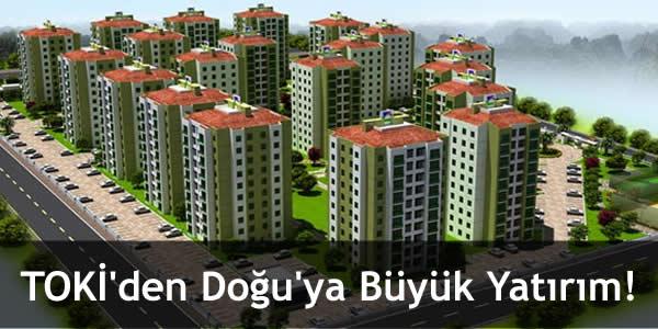 TOKİ'den Doğu'ya Büyük Yatırım!