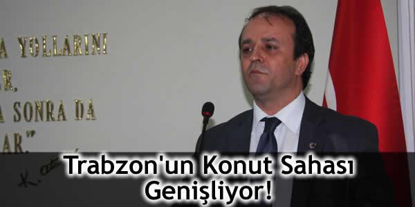 Trabzon'un Konut Sahası Genişliyor!