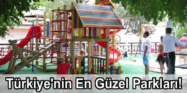 Türkiye'nin En Güzel Parkları!