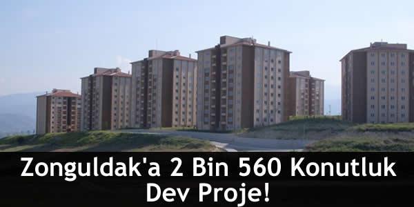 Zonguldak'a 2 Bin 560 Konutluk Dev Proje!