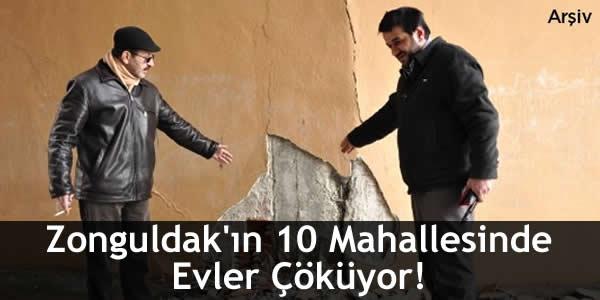 Zonguldak'ın 10 Mahallesinde Evler Çöküyor!