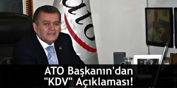 """ATO Başkanın'dan """"KDV"""" Açıklaması!"""