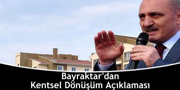 Bayraktar'dan Kentsel Dönüşüm Açıklaması