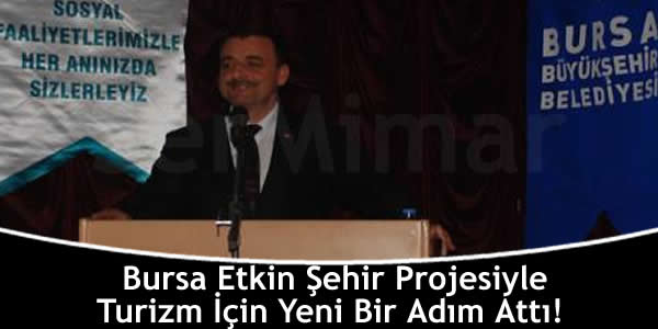 Bursa Etkin Şehir Projesiyle Turizm İçin Yeni Bir Adım Attı!