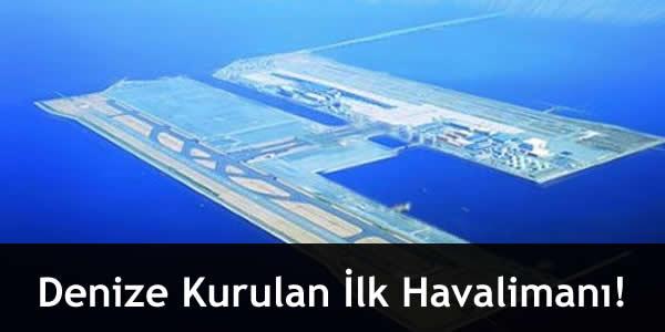 Denize Kurulan İlk Havalimanı!