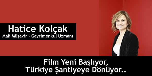 Film Yeni Başlıyor, Türkiye Şantiyeye Dönüyor..