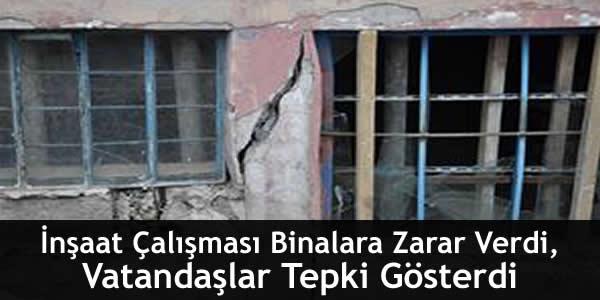 İnşaat Çalışması Binalara Zarar Verdi, Vatandaşlar Tepki Gösterdi