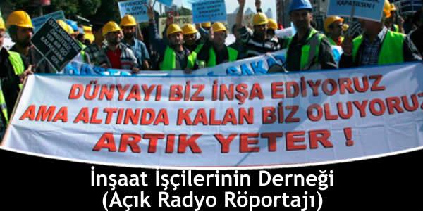 İnşaat İşçilerinin Derneği – Açık Radyo Röportajı