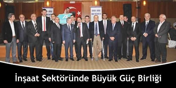 İnşaat Sektöründe Büyük Güç Birliği