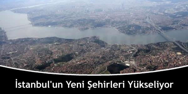 istanbulun-yeni-sehirleri-yukseliyor