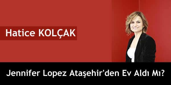 Jennifer Lopez Ataşehir'den Ev Aldı Mı?