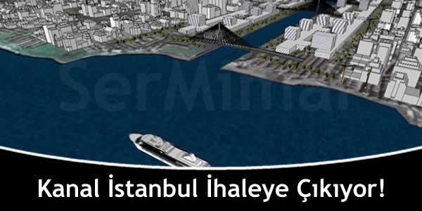 Kanal İstanbul İhaleye Çıkıyor!