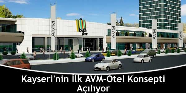 Kayseri'nin İlk AVM-Otel Konsepti Açılıyor