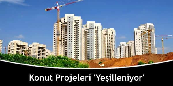 Konut Projeleri 'Yeşilleniyor'