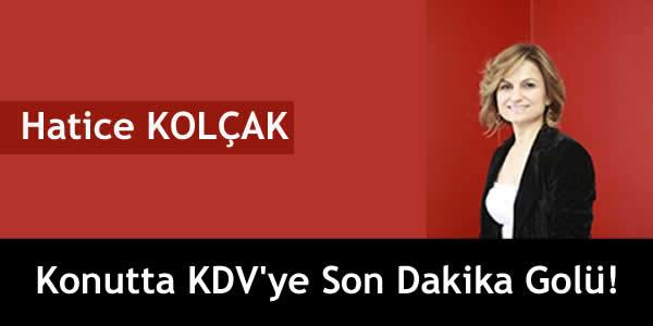 Konutta KDV'ye Son Dakika Golü!