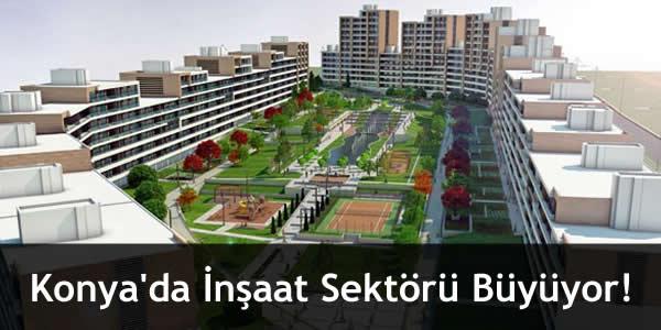 Konya'da İnşaat Sektörü Büyüyor!