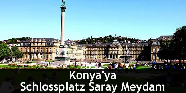 Konya'ya Schlossplatz Saray Meydanı