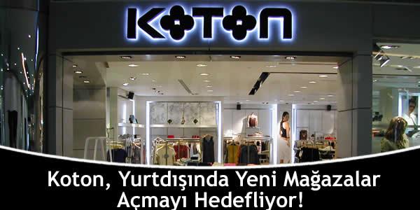 Koton, Yurtdışında Yeni Mağazalar Açmayı Hedefliyor!