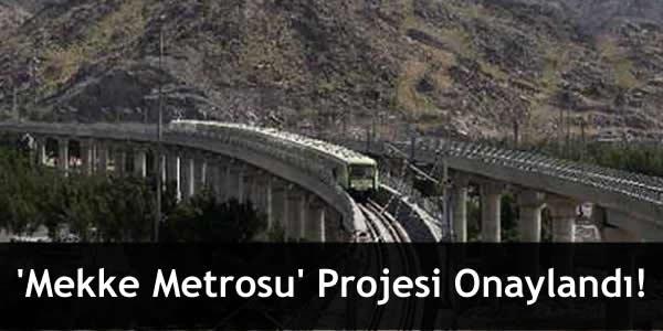 'Mekke Metrosu' Projesi Onaylandı!