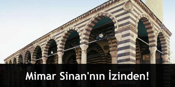 Mimar Sinan'nın İzinden!