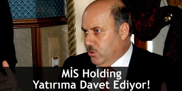 MİS Holding Yatırıma Davet Ediyor!