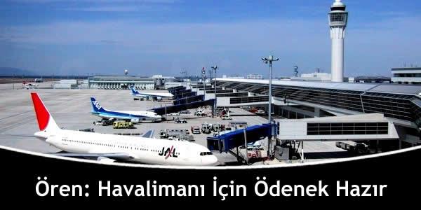 Ören: Havalimanı İçin Ödenek Hazır