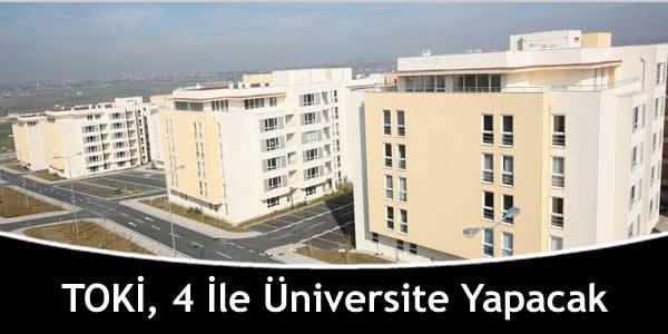 TOKİ, 4 İle Üniversite Yapacak