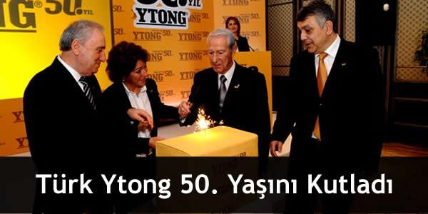 Türk Ytong 50. Yaşını Kutladı