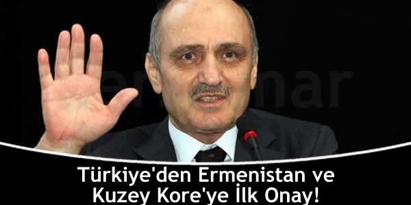 Türkiye'den Ermenistan ve Kuzey Kore'ye İlk Onay!