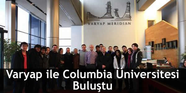 varyap-ile-columbia-universitesi-bulustu