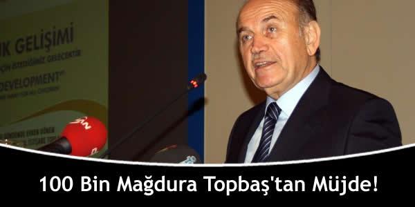 100 Bin Mağdura Topbaş'tan Müjde!