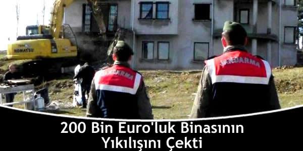 200 Bin Euro'luk Binasının Yıkılışını Çekti