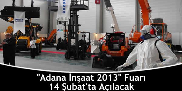 """""""Adana İnşaat 2013"""" Fuarı 14 Şubat'ta Açılacak"""