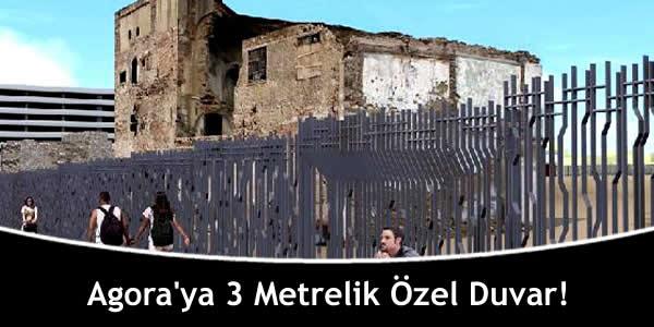 Agora'ya 3 Metrelik Özel Duvar!