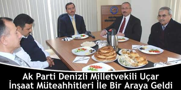 ak-parti-denizli-milletvekili-ucar-insaat-muteahhitleri-ile-bir-araya-geldi