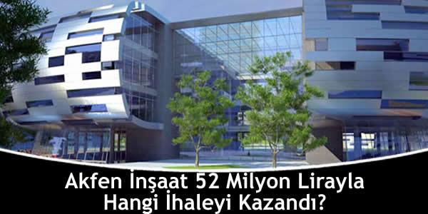 akfen-insaat-52-milyon-lirayla-hangi-ihaleyi-kazandi