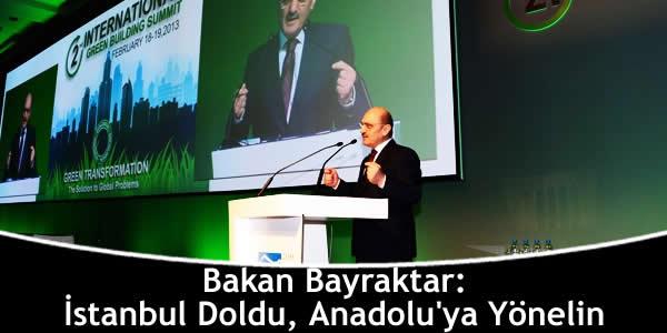 Bakan Bayraktar: İstanbul Doldu, Anadolu'ya Yönelin