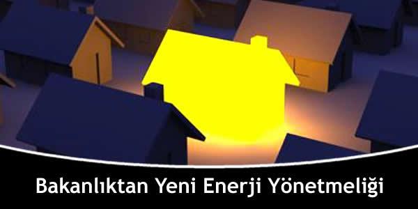 Bakanlıktan Yeni Enerji Yönetmeliği
