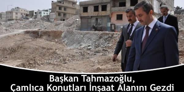 Başkan Tahmazoğlu, Çamlıca Konutları İnşaat Alanını Gezdi