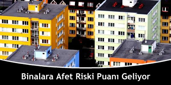 Binalara Afet Riski Puanı Geliyor