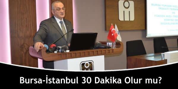 Bursa-İstanbul 30 Dakika Olur mu?