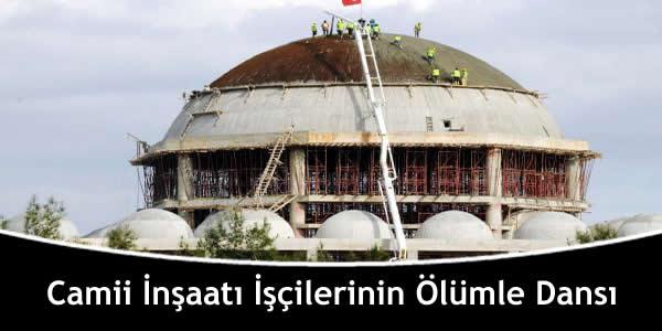 Camii İnşaatı İşçilerinin Ölümle Dansı
