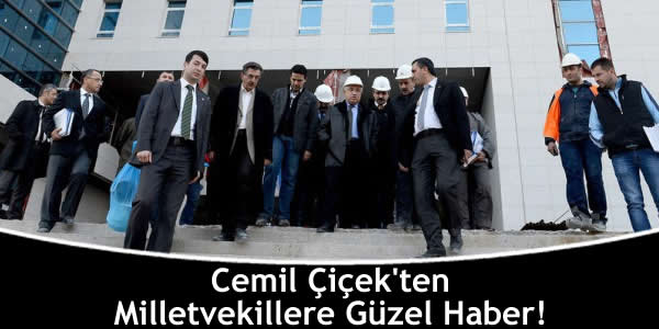 Cemil Çiçek'ten Milletvekillere Güzel Haber!
