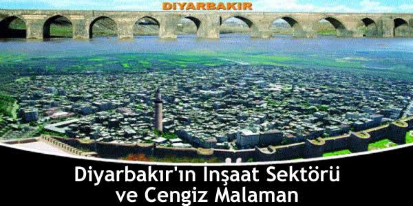 Diyarbakır'ın İnşaat Sektörü ve Cengiz Malaman