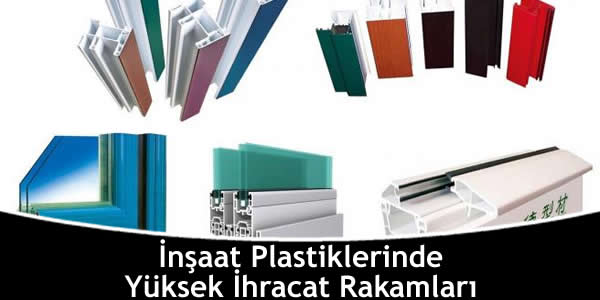 insaat-plastiklerinde-yuksek-ihracat-rakamlari
