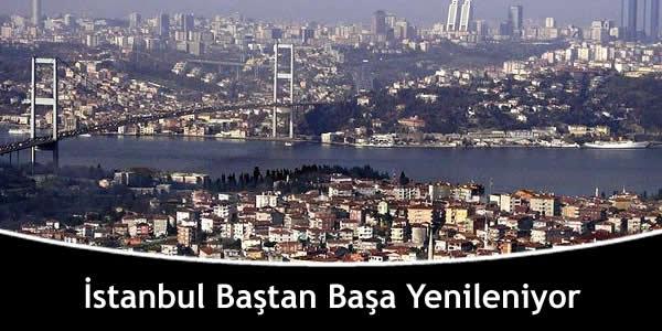 İstanbul Baştan Başa Yenileniyor
