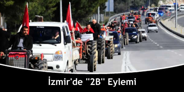 """İzmir'de """"2B"""" Eylemi"""